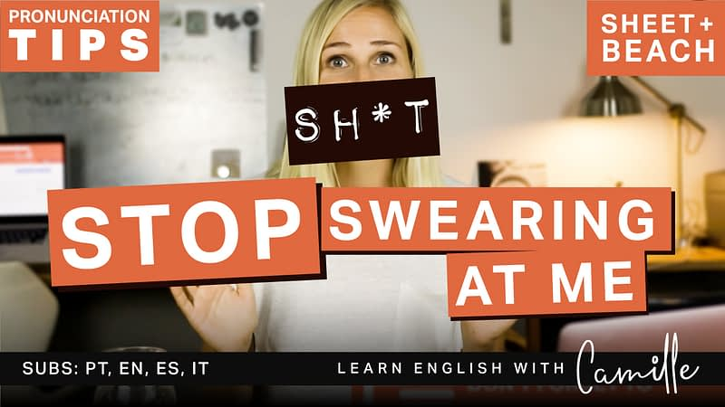Stop swearing at me in English - Pronunciation help!