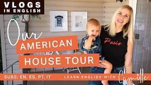 Our American House Tour - Youtube Video - Learn English with Camille
